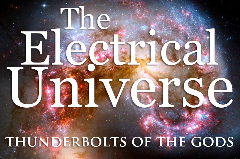 The Electric Universe: Thunderbolts Of The Gods