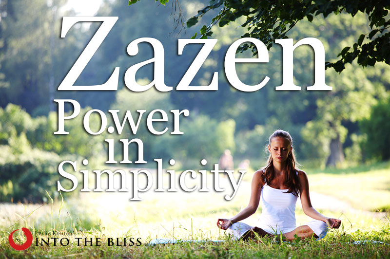 Zazen: Power in Simplicity