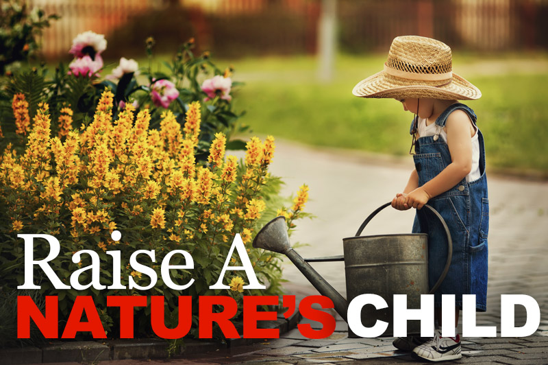 How To Raise A Nature's Child